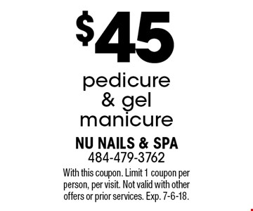 $45 pedicure & gel manicure. With this coupon. Limit 1 coupon per person, per visit. Not valid with other offers or prior services. Exp. 7-6-18.