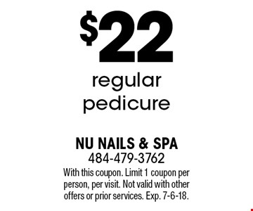 $22 regular pedicure. With this coupon. Limit 1 coupon per person, per visit. Not valid with other offers or prior services. Exp. 7-6-18.