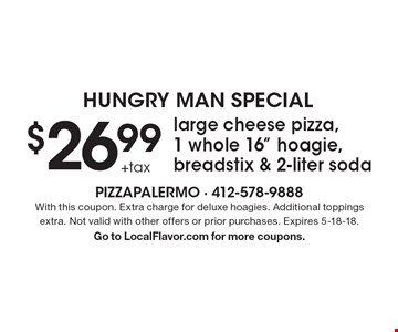 Hungry Man Special $26.99 large cheese pizza, 1 whole 16