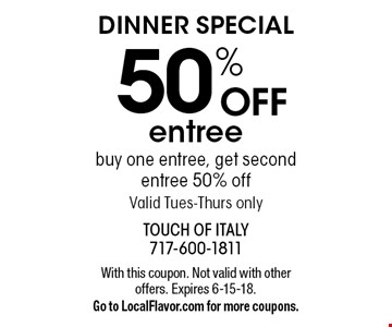 Dinner special. 50% OFF entree buy one entree, get second entree 50% off. Valid Tues-Thurs only. With this coupon. Not valid with other offers. Expires 6-15-18. Go to LocalFlavor.com for more coupons.