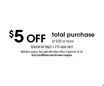 $5 OFF total purchase of $30 or more. With this coupon. Not valid with other offers. Expires 6-15-18. Go to LocalFlavor.com for more coupons.
