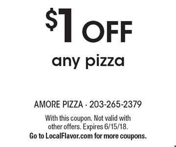 $1 Off any pizza. With this coupon. Not valid with other offers. Expires 6/15/18. Go to LocalFlavor.com for more coupons.