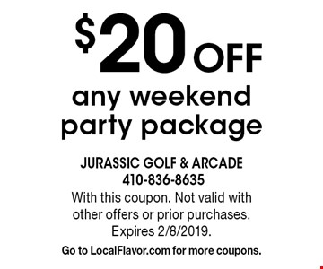 $20 Off any weekend party package. With this coupon. Not valid with  other offers or prior purchases. Expires 2/8/2019. Go to LocalFlavor.com for more coupons.