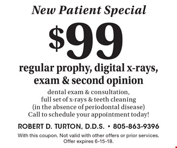 New Patient Special. $99 regular prophy, digital x-rays, exam & second opinion dental exam & consultation, full set of x-rays & teeth cleaning (in the absence of periodontal disease). Call to schedule your appointment today! With this coupon. Not valid with other offers or prior services. Offer expires 6-15-18.