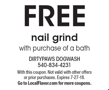FREE nail grind with purchase of a bath. With this coupon. Not valid with other offers or prior purchases. Expires 7-27-18. Go to LocalFlavor.com for more coupons.