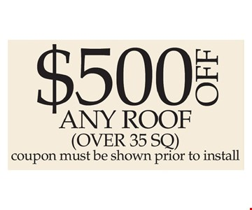 $500 Off Any Roof (Over 35 Sq.)
