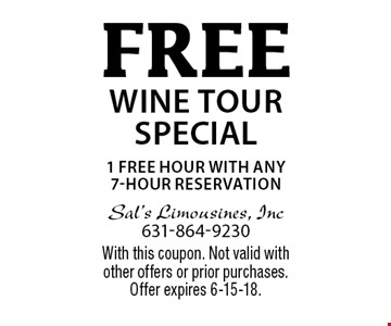 FREE wine tour special. 1 free hour with any 7-hour reservation. With this coupon. Not valid with other offers or prior purchases. Offer expires 6-15-18.