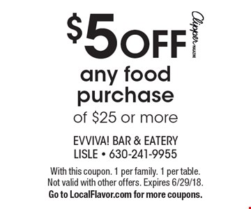 $5 OFF any food purchase of $25 or more. With this coupon. 1 per family. 1 per table. Not valid with other offers. Expires 6/29/18. Go to LocalFlavor.com for more coupons.