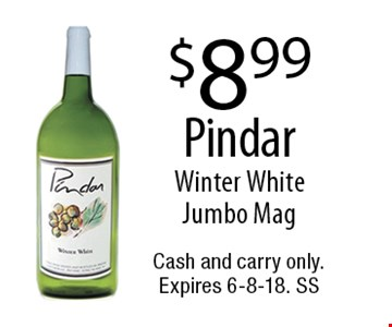 $8.99 Pindar Winter White Jumbo Mag. Cash and carry only. Expires 6-8-18. SS