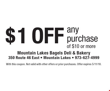 $1 OFF any purchase of $10 or more. With this coupon. Not valid with other offers or prior purchases. Offer expires 5/11/18.