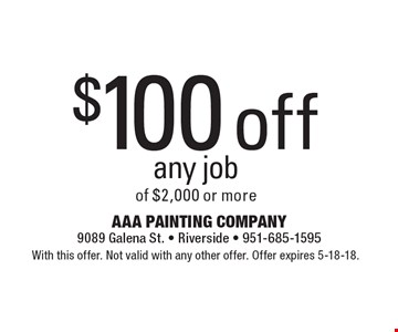 $100 off any job of $2,000 or more. With this offer. Not valid with any other offer. Offer expires 5-18-18.