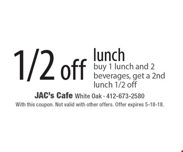 1/2 off lunch. Buy 1 lunch and 2 beverages, get a 2nd lunch 1/2 off. With this coupon. Not valid with other offers. Offer expires 5-18-18.