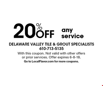 20% OFF any service. With this coupon. Not valid with other offers or prior services. Offer expires 6-8-18. Go to LocalFlavor.com for more coupons.