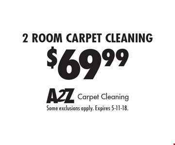 $69.99 2 Room Carpet Cleaning. Some exclusions apply. Expires 5-11-18.