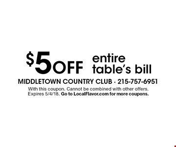$5 off entire table's bill. With this coupon. Cannot be combined with other offers. Expires 5/4/18. Go to LocalFlavor.com for more coupons.