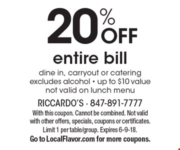 20% off entire bill. Dine in, carryout or catering. Excludes alcohol - up to $10 value. Not valid on lunch menu. With this coupon. Cannot be combined. Not valid with other offers, specials, coupons or certificates. Limit 1 per table/group. Expires 6-9-18. Go to LocalFlavor.com for more coupons.