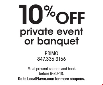 10% off private event or banquet. Must present coupon and book before 6-30-18. Go to LocalFlavor.com for more coupons.