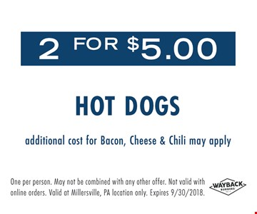 2 for $5 Hot Dogs. Expires 9/30/2018.