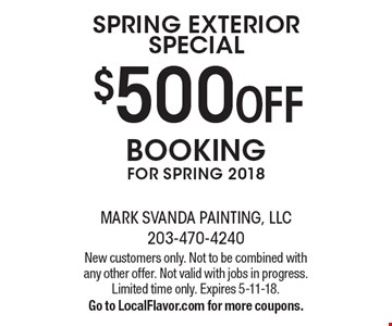 Spring exterior special. $500 OFF booking for spring 2018. New customers only. Not to be combined with any other offer. Not valid with jobs in progress. Limited time only. Expires 5-11-18. Go to LocalFlavor.com for more coupons.