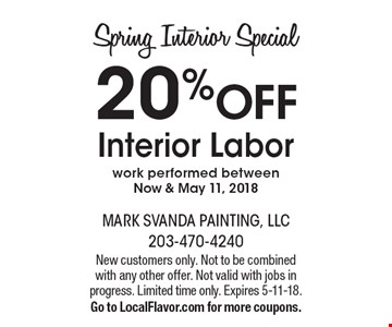 Spring Interior Special. 20% OFF Interior Labor work performed between Now & May 11, 2018. New customers only. Not to be combined with any other offer. Not valid with jobs in progress. Limited time only. Expires 5-11-18. Go to LocalFlavor.com for more coupons.
