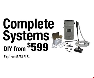DIY from $599 Complete Systems. Expires 5/31/18.