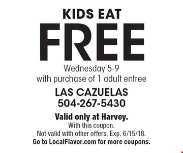 Kids eat free Wednesday 5-9 with purchase of 1 adult entree. Valid only at Harvey. With this coupon. Not valid with other offers. Exp. 6/15/18. Go to LocalFlavor.com for more coupons.