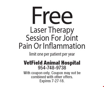 Free Laser Therapy Session For Joint Pain Or Inflammation. Limit one per patient per year. With coupon only. Coupon may not be combined with other offers. Expires 7-27-18.