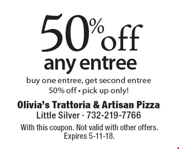 50%off any entree buy one entree, get second entree 50% off - pick up only! With this coupon. Not valid with other offers. Expires 5-11-18.