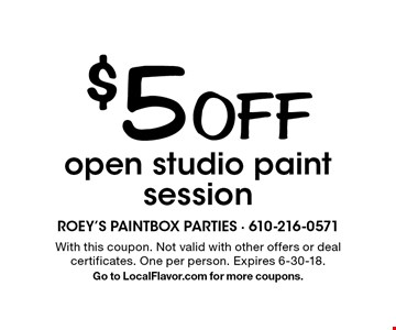 $5 Off open studio paint session. With this coupon. Not valid with other offers or deal certificates. One per person. Expires 6-30-18. Go to LocalFlavor.com for more coupons.