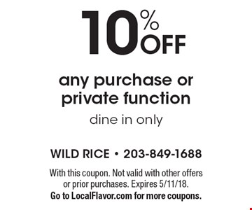 10% OFF any purchase or private function dine in only . With this coupon. Not valid with other offers or prior purchases. Expires 5/11/18.Go to LocalFlavor.com for more coupons.