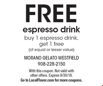 FREE espresso drink. Buy 1 espresso drink, get 1 free(of equal or lesser value). With this coupon. Not valid with other offers. Expires 9/30/18. Go to LocalFlavor.com for more coupons.