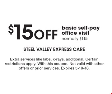 $15 off basic self-pay office visit. Normally $115. Extra services like labs, x-rays, additional. Certain restrictions apply. With this coupon. Not valid with other offers or prior services. Expires 5-18-18.