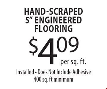 $4.09 per sq. ft. Hand-Scraped 5