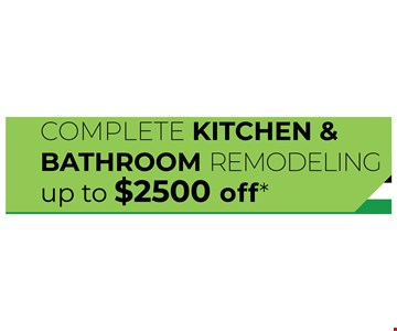 complete kitchen & bathroom remodeling up to $2500 OFF