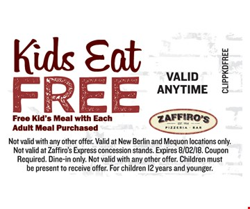 Kids eat free. Free kid's meal with each adult meal purchased. Not valid with any other offer. Valid at New Berlin and Mequon locations only.