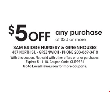$5 Off any purchase of $30 or more. With this coupon. Not valid with other offers or prior purchases. Expires 5-11-18. Coupon Code: CLIPPER1. Go to LocalFlavor.com for more coupons.