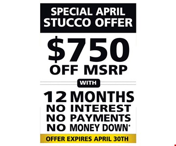 $750 OFF MRSP with 12 Months No Interest No Payments No Money Down