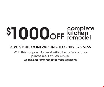 $1000 Off complete kitchen remodel. With this coupon. Not valid with other offers or prior purchases. Expires 7-6-18. Go to LocalFlavor.com for more coupons.
