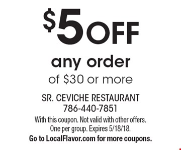 $5 OFF any order of $30 or more. With this coupon. Not valid with other offers. One per group. Expires 5/18/18. Go to LocalFlavor.com for more coupons.