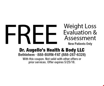 Free Weight Loss Evaluation & Assessment. New Patients Only. With this coupon. Not valid with other offers or prior services. Offer expires 5/25/18.