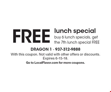 Free lunch special. Buy 6 lunch specials, get the 7th lunch special Free. With this coupon. Not valid with other offers or discounts. Expires 6-15-18. Go to LocalFlavor.com for more coupons.