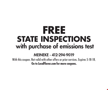 FREE State Inspections with purchase of emissions test. With this coupon. Not valid with other offers or prior services. Expires 5-18-18. Go to LocalFlavor.com for more coupons.