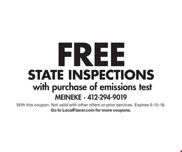 FREE State Inspections with purchase of emissions test. With this coupon. Not valid with other offers or prior services. Expires 6-15-18. Go to LocalFlavor.com for more coupons.