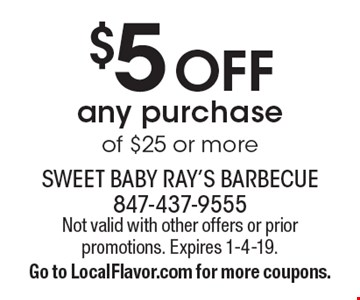 $5 Off any purchase of $25 or more. Not valid with other offers or prior promotions. Expires 1-4-19. Go to LocalFlavor.com for more coupons.