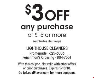 $3 OFF any purchase of $15 or more(excludes delivery). With this coupon. Not valid with other offers or prior purchases. Expires 5/18/18.Go to LocalFlavor.com for more coupons.