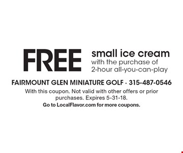FREE small ice cream with the purchase of 2-hour all-you-can-play. With this coupon. Not valid with other offers or prior purchases. Expires 5-31-18. Go to LocalFlavor.com for more coupons.
