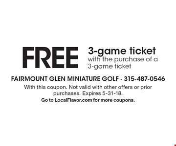 FREE 3-game ticket with the purchase of a 3-game ticket. With this coupon. Not valid with other offers or prior purchases. Expires 5-31-18. Go to LocalFlavor.com for more coupons.