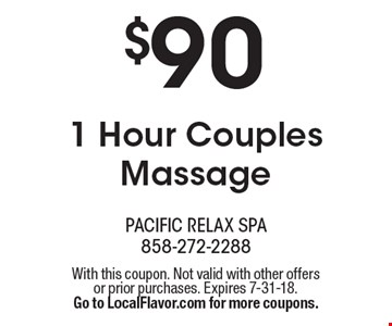 $90 1 Hour Couples Massage. With this coupon. Not valid with other offers or prior purchases. Expires 7-31-18. Go to LocalFlavor.com for more coupons.