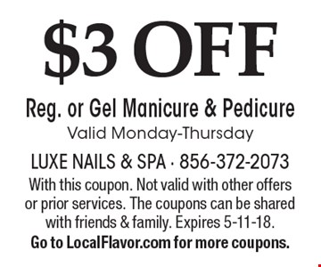 $3 OFF Reg. or Gel Manicure & Pedicure. Valid Monday-Thursday. With this coupon. Not valid with other offers or prior services. The coupons can be shared with friends & family. Expires 5-11-18. Go to LocalFlavor.com for more coupons.