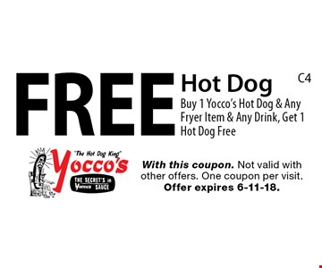 Free Hot Dog. Buy 1 Yocco's Hot Dog & Any Fryer Item & Any Drink, Get 1 Hot Dog Free. With this coupon. Not valid with other offers. One coupon per visit. Offer expires 6-11-18.
